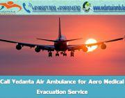 Book with Keenly Cost by Vedanta Air Ambulance in Guwahati